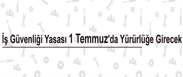 is-guvenligi-yasasi-1-temmuz
